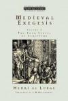 Medieval Exegesis, Vol. 3: The Four Senses of Scripture - Henri de Lubac