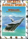 Whales: Giant Marine Mammals (Secrets Of The Animal World) - Andreu Llamas