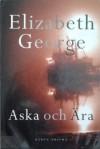 Aska och ära - Elizabeth George