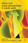 Ethics and Value Perspectives in Social Work - Mel Gray, Stephen A. Webb