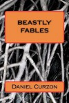 Beastly Fables - Daniel Curzon