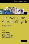 The Lesser-Known Varieties of English: An Introduction - Daniel Schreier, Peter Trudgill, Jeffrey P. Williams, Professor Edgar W. Schneider