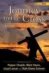 Journey to the Cross: Remembering Christ's Sacrifice of Love - Pepper Choplin, Mark Hayes, Lloyd Larson