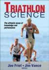 Triathlon Science - Joe Friel, Jim Vance