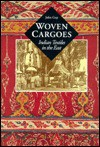 Woven Cargoes: Indian Textiles in the East - John Guy