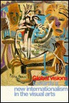 Global Visions: Towards a New Internationalism in the Visual Arts - Jean Fisher