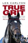 True Grit: Revised and Updated - Les Carlyon