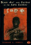 Black Art and Culture in the 20th Century (World of Art) - Richard J. Powell