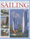 The Practical Encyclopedia of Sailing: The Complete Practical Guide to Sailing and Racing Dinghies, Catamarans and Keelboats - Jeremy Evans