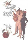 The Garden of Earthly Delights: Hieronymus Bosch and the Legends and Heresies of His Time - Peter S. Beagle
