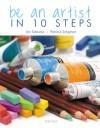 Be an Artist in 10 Steps - Ian Sidaway, Patricia Seligman, Ian Sidaway