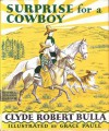 Surprise for a Cowboy - Clyde Robert Bulla, Grace Paull