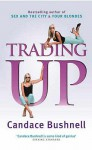 Trading Up - Candace Bushnell