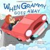 When Grammy Goes Away (Grammy Gang Book 6) - Flo Barnett