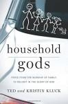 Household Gods - Ted Kluck, Kristin Kluck