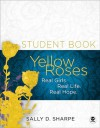 Yellow Roses Student Book: Real Girls. Real Life. Real Hope. - Sally Sharpe, Larry Mead, Sally Sharpe, Daniel Southern