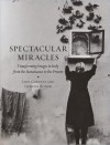 Spectacular Miracles: Transforming Images in Italy from the Renaissance to the Present - Jane Garnett, Gevase Rosser