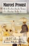 La Recherche Du Temps Perdu: L'Ombre Des Jeunes Filles En Fleurs - Marcel Proust