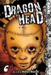 Dragon Head, Vol. 6 - Minetaro Mochizuki