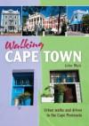 Walking Cape Town: Urban walks and drives in the Cape Peninsula - John Muir