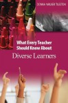 What Every Teacher Should Know about Diverse Learners - Donna E. Walker Tileston
