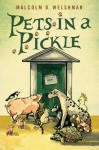 Pets in a Pickle - Malcolm D. Welshman