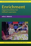 Enrichment Opportunities for Gifted Learners - Frances A. Karnes