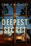 The Deepest Secret: A Novel - Carla Buckley