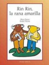 Rin Rin, la rana amarilla - Alicia Pueyo, Iñaki Tofiño, Mabel Piérola