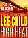 High Heat: A Jack Reacher Novella - Lee Child