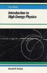 Introduction to High Energy Physics - Donald H. Perkins