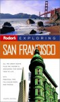 Fodor's Exploring San Francisco, 4th Edition (Exploring Guides) - Mick Sinclair