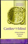 Castles of the Mind: A Study of Medieval Architectural Allegory (Religion & Culture in the Middle Ages): A Study of Medieval Architectural Allegory (Religion & Culture in the Middle Ages) - Christiania Whitehead