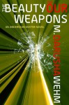 The Beauty of Our Weapons (Andersson Dexter Book 3) - M. Darusha Wehm