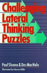 Challenging Lateral Thinking Puzzles - Paul Sloane, Des MacHale, Myron Miller