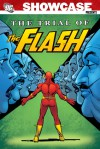 Showcase Presents: The Trial of the Flash, Vol. 1 - Cary Bates, Joey Cavalieri, Carmine Infantino, Dennis Jensen