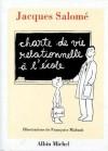 Charte De Vie Relationnelle A L'Ecole, Ou, Jalons Pour Mieux Communiquer Entre Enfants Et Adultes Au Cours D'une Anneé Scolaire - Jacques Salomé