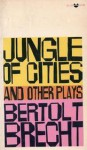 Jungle of Cities and Other Plays - Bertolt Brecht