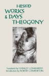 Works and Days and Theogony - Hesiod, Stanley Lombardo, Robert Lamberton