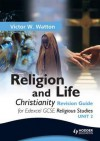 Edexcel Religion and Life. Christianity Revision Guide - Victor W. Watton