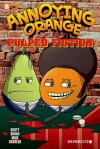 Annoying Orange #3: Pulped Fiction - Scott Shaw!, Mike Kazaleh