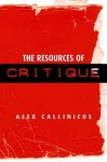 The Resources of Critique - Alex Callinicos