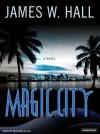 Magic City: A Novel - James W. Hall, Richard Allen