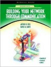 Building Your Network Through Communication (Neteffect Series) - Arthur H. Bell, Dayle M. Smith