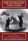 The Enchanted Golf Clubs - Robert Marshall