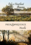 Only a Heartbeat Away: Pride and Prejudice Novella - P.O. Dixon