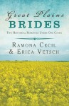 Great Plains Brides: Two Historical Romances (Brides & Weddings) - Ramona K. Cecil, Erica Vetsch