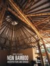 New Bamboo: Architecture and Design - Marcelo Villegas, Benjamin Villegas, Jimmy Weiskopf