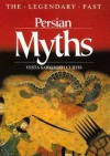 Persian Myths (Legendary Past Series) - Vesta Sarkhosh Curtis