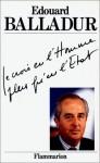 Je crois en l'homme plus qu'en l'Etat - Edouard Balladur